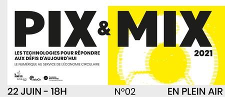 PIX & MIX 2021 : Les technologies pour répondre aux défis d'aujourd'hui