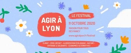 Festival Agir à Lyon :  découvrir comment s'engager pour l'écologie et la solidarité