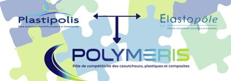 POLYMERIS, nouveau pôle de compétitivité issu de la fusion d'Elastopôle-Plastipolis