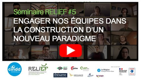 [REPLAY] Séminaire RELIEF #5 : Engager nos équipes dans la construction d'un nouveau paradigme