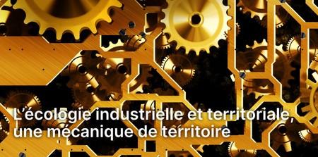 Edito du Bulletin Eclaira N°20 : L'écologie industrielle et territoriale, une mécanique de territoire
