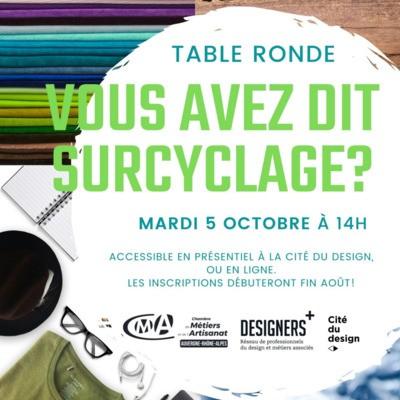 Table ronde sur le surcyclage (ou upcycling) - oct 2021