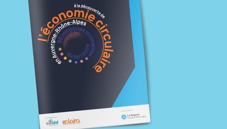Découvrez 60 initiatives de l'économie circulaire en Auvergne-Rhône-Alpes.