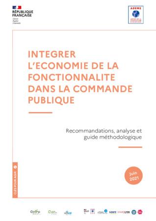 Intégrer l'économie de la fonctionnalité dans la commande publique. Recommandations, analyse et guide méthodologique