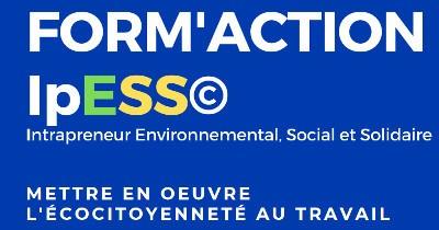 Formation IpESS Intrapreneur Environnemental Social et Solidaire 6/7 avril et 4/5 mai 2020
