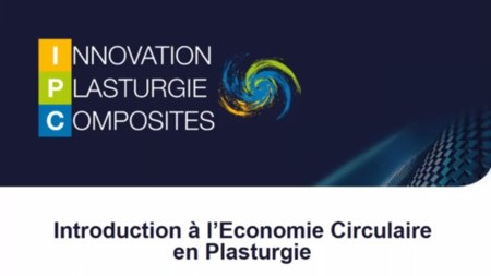 Introduction à l'Economie Circulaire dans la Plasturgie